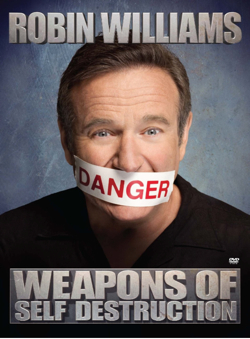 Weapons of Self Destruction Robin Williams