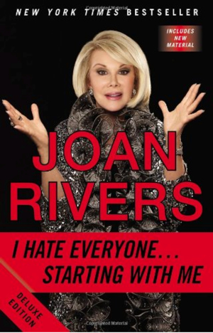 Joan Rivers I Hate Everyone Starting With Me